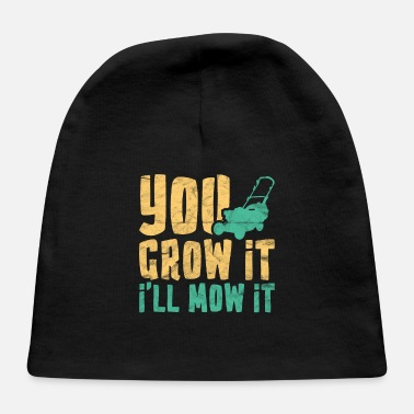 The Lawn Ranger Funny Lawn Mowing You Grow It I'll Mow It - Baby Cap
