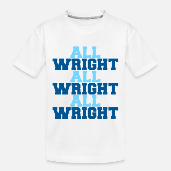 March Baby Clothing - all wright - Toddler Organic T-Shirt white