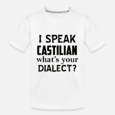 Dialect castilian dialect - Toddler Organic T-Shirt