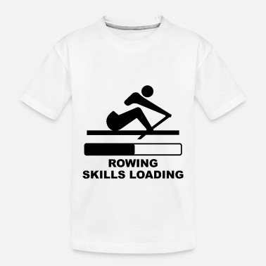 Rowing Skills Loading - Toddler Organic T-Shirt