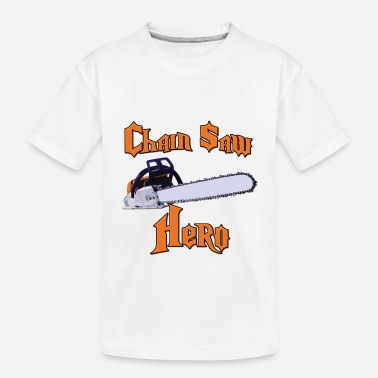 Saw Chain Saw Hero Chainsaw - Toddler Organic T-Shirt