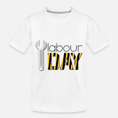 Labour Day Labour day - Toddler Organic T-Shirt