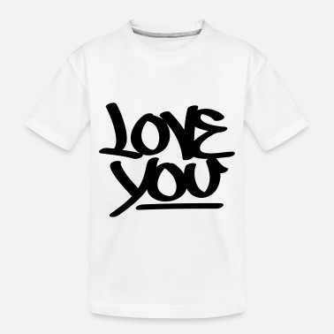 Love You Love You - Toddler Organic T-Shirt