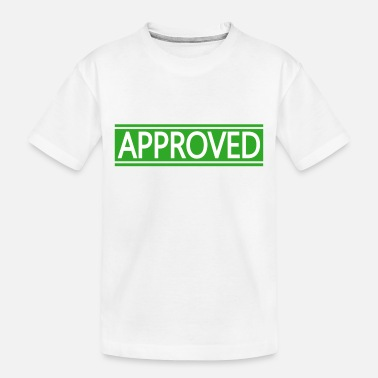 Approved Approved - Toddler Organic T-Shirt