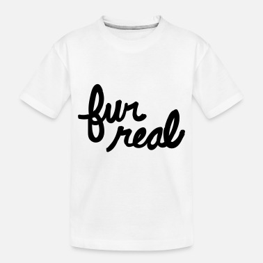 Fur fur real - Toddler Organic T-Shirt