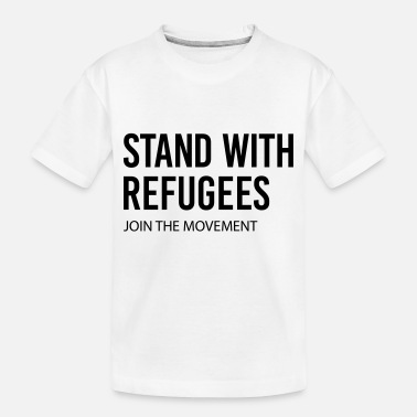 Stand With Refugees Shirt - Toddler Organic T-Shirt