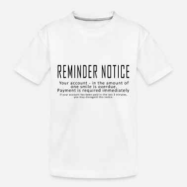 Reminder Reminder Notice - Toddler Organic T-Shirt