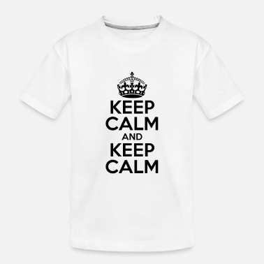 Keep Calm KEEP CALM AND KEEP CALM - Toddler Organic T-Shirt