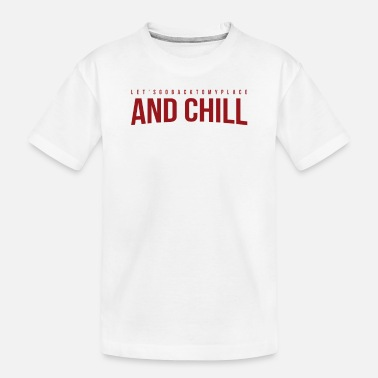 Chill And Chill - Toddler Organic T-Shirt
