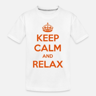 Calm Keep Calm and Relax - Toddler Organic T-Shirt