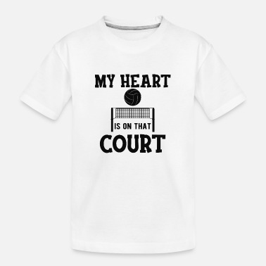 Volleyball Court Volleyball - My heart is on that court b - Toddler Organic T-Shirt