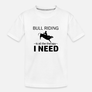 Pbr Bull Riding is my therapy - Toddler Organic T-Shirt