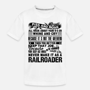 Bnsf Never Make It As A Railroader Shirt - Toddler Organic T-Shirt