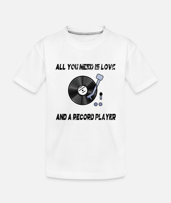 Player Baby T-Shirts - All you need is love and a record player turntable - Toddler Organic T-Shirt white