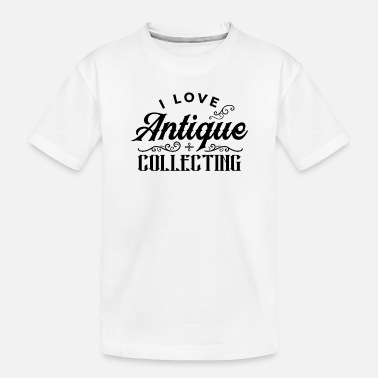 Antique Antique Antiquities Collector - Toddler Organic T-Shirt