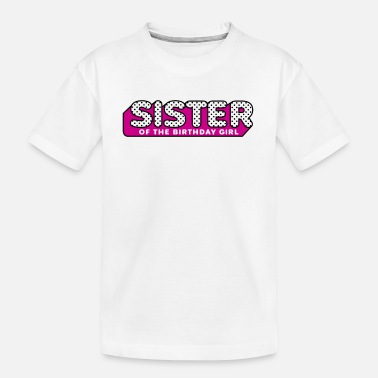 Surprise LOL Surprise Tshirt Sister of the birthday girl - Toddler Organic T-Shirt