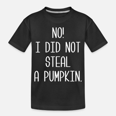 Steal Steal A Pumpkin - Toddler Organic T-Shirt