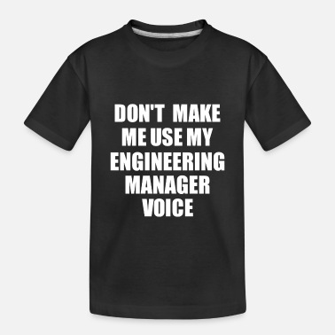 Laugh Engineering Manager Voice Funny Gift - Toddler Organic T-Shirt