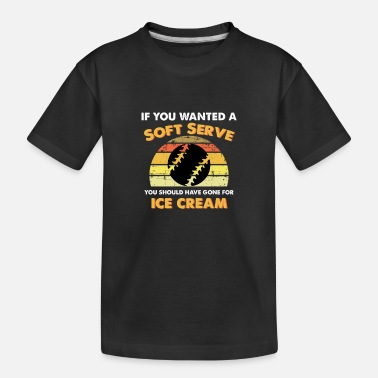 If You Wanted A Soft Serve If You Wanted A Soft Serve Funny Tennis lover - Toddler Organic T-Shirt