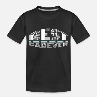 Parents family - best dad ever - Toddler Organic T-Shirt