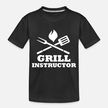 Grill Instructor Grill Instructor - Toddler Organic T-Shirt