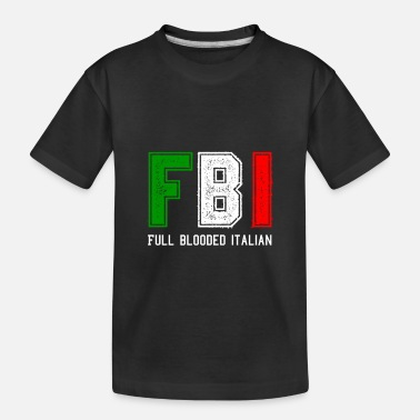 Full Blood Fbi Full Blooded Italian Long Sleeve For Proud Ita - Toddler Organic T-Shirt