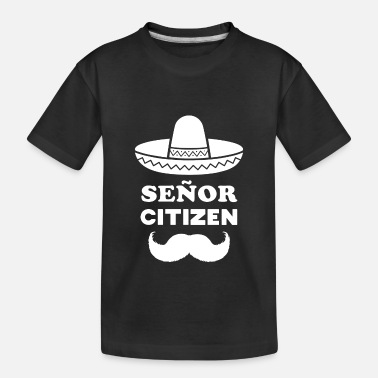 Senior Señor Citizen: Funny Pun for Senior Citizens - Toddler Organic T-Shirt