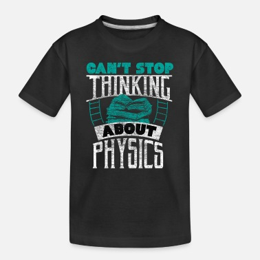 Mathematics Physics school intelligence gift idea - Toddler Organic T-Shirt