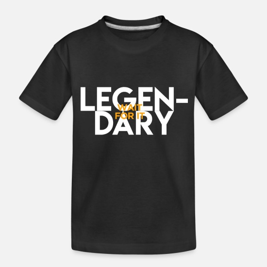 Quotes Baby Clothing - Legendary how i met your mother - Toddler Organic T-Shirt black