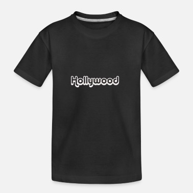 Hollywood Hollywood - Toddler Organic T-Shirt