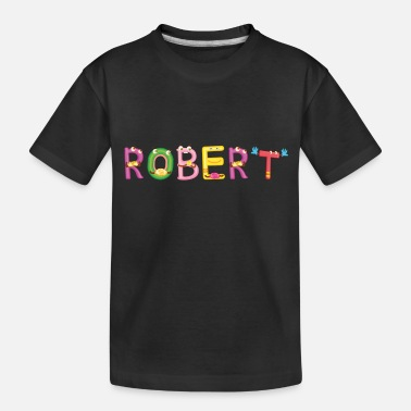 Robert Robert - Toddler Organic T-Shirt