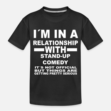 Comedy relationship with STAND UP COMEDY - Toddler Organic T-Shirt