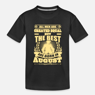 Born In born in august - Toddler Organic T-Shirt