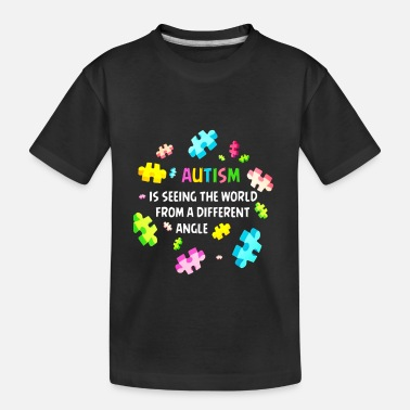 Autism Awareness Autism Awareness 2018 Autism Shirts Funny Autism - Toddler Organic T-Shirt