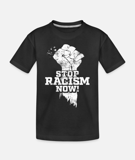 Injustice Baby T-Shirts - Stop Racism Now - Toddler Organic T-Shirt black