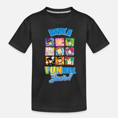 Funnel Vision Have a FUNnel Year - Toddler Organic T-Shirt