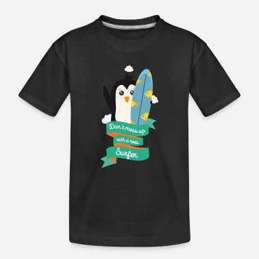 Up Dont mess up with a surfer Sv1mt - Toddler Organic T-Shirt