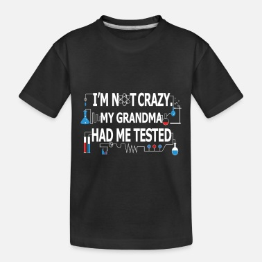 Im Not Crazy My Godfather Had Me Tested Toddler//Kids Short Sleeve T-Shirt
