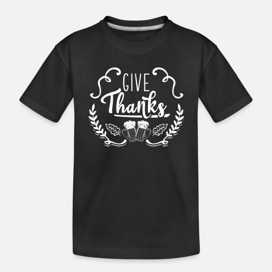 Beer Keg Baby Clothing - Thanksgiving for Beer Lover Give Thanks (for Beer) - Toddler Organic T-Shirt black
