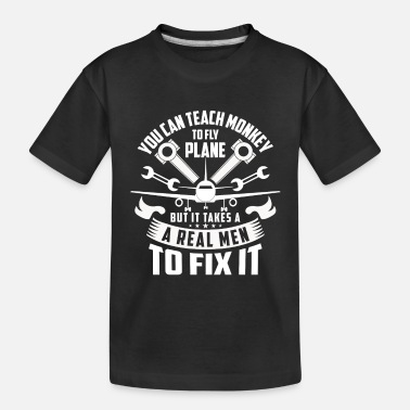 Captain Teach monkey to fly plane real men fix it - Toddler Organic T-Shirt
