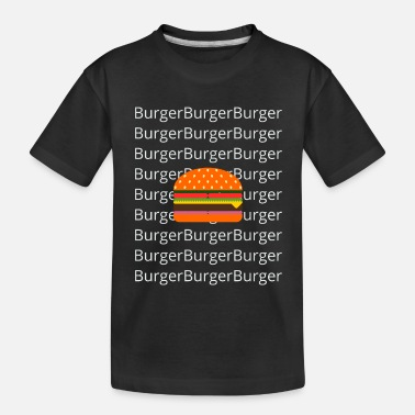 Burger Burger - Toddler Organic T-Shirt