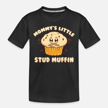 Muffin Adorable Mommy's Little Stud Muffin Young Son Pun - Toddler Organic T-Shirt