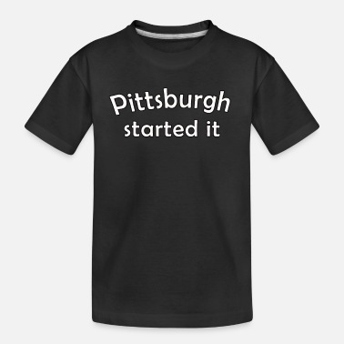 Start pittsburgh started it - Toddler Organic T-Shirt
