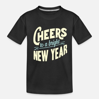 New Year New Year New Year's Eve - Toddler Organic T-Shirt