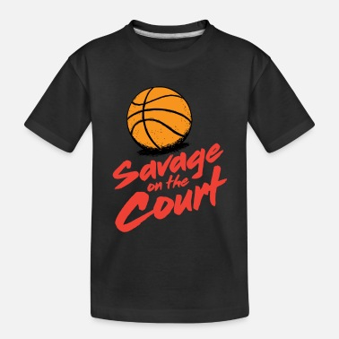 Court Savage on the court - Toddler Organic T-Shirt