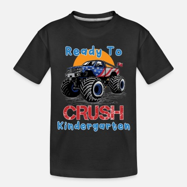 Kindergarten Ready to Crush Kindergarten Grade School Truck Mon - Toddler Organic T-Shirt