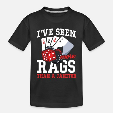 Texas I've Seen More Rags Than A Janitor - Poker - Toddler Organic T-Shirt