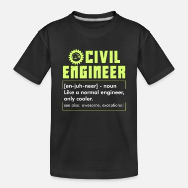 Building CIVIL ENGINEERING: Civil Engineer Definition - Toddler Organic T-Shirt