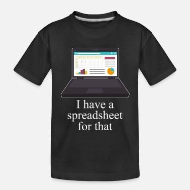 Convocation I Have A Spreadsheet For That Accountant - Toddler Organic T-Shirt