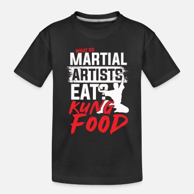 Karate What do martial artists eat kung food - Toddler Organic T-Shirt